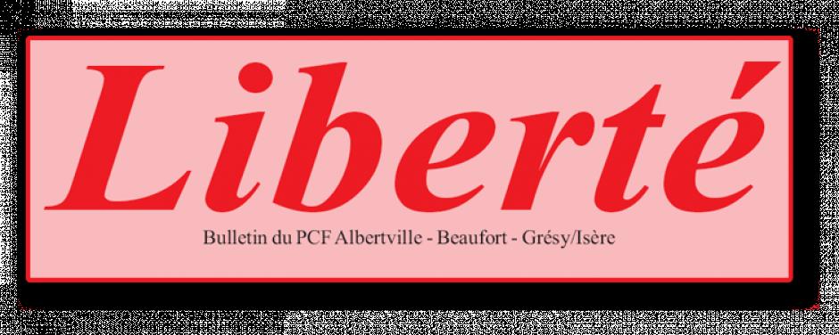 Liberté - Bulletin du PCF Albertville - Beaufort - Grésy/Isère